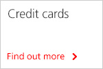 Credit Cards. Find out more