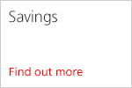 Savings. Find out more