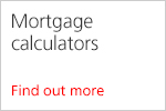 Mortgage calculators. Find out more.